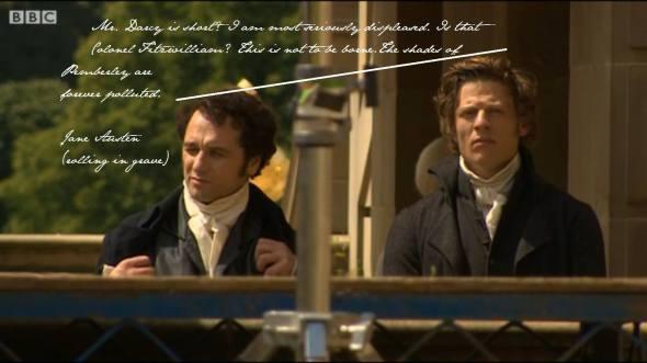 Mr. Darcy e Coronel Fitzwilliam. Um ponto que não agradou aos fãs, pois o Coronel Fitzwilliam é bem mais alto que Mr. Darcy.